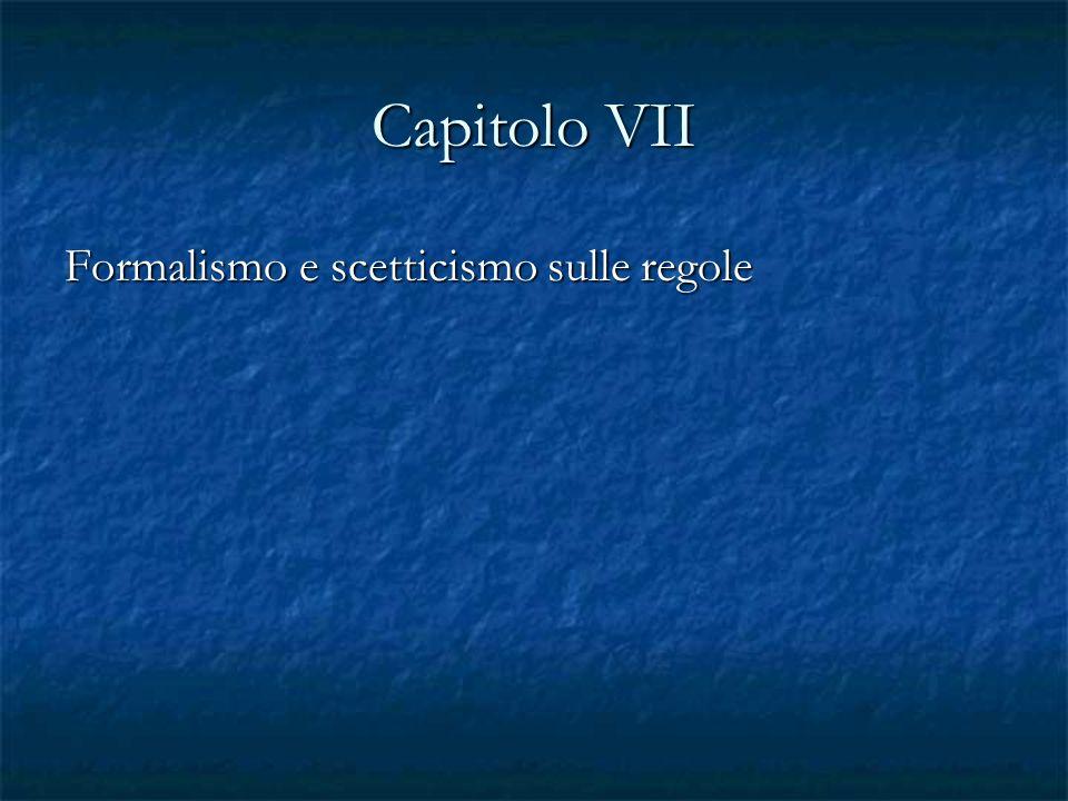 Capitolo VII Formalismo e scetticismo sulle regole