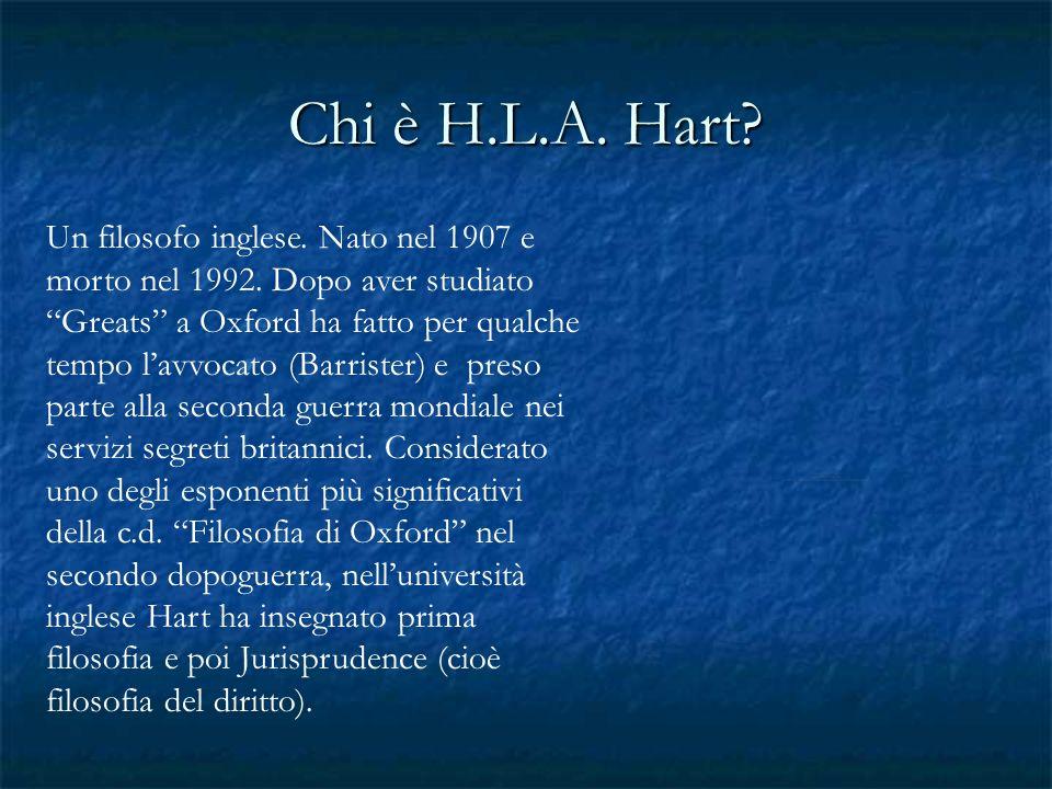 H.L.A. Hart Professor of Jurisprudence a Oxford dal 1952 al 1969.