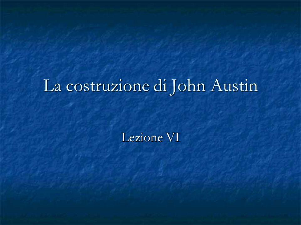 La costruzione di John Austin Lezione VI