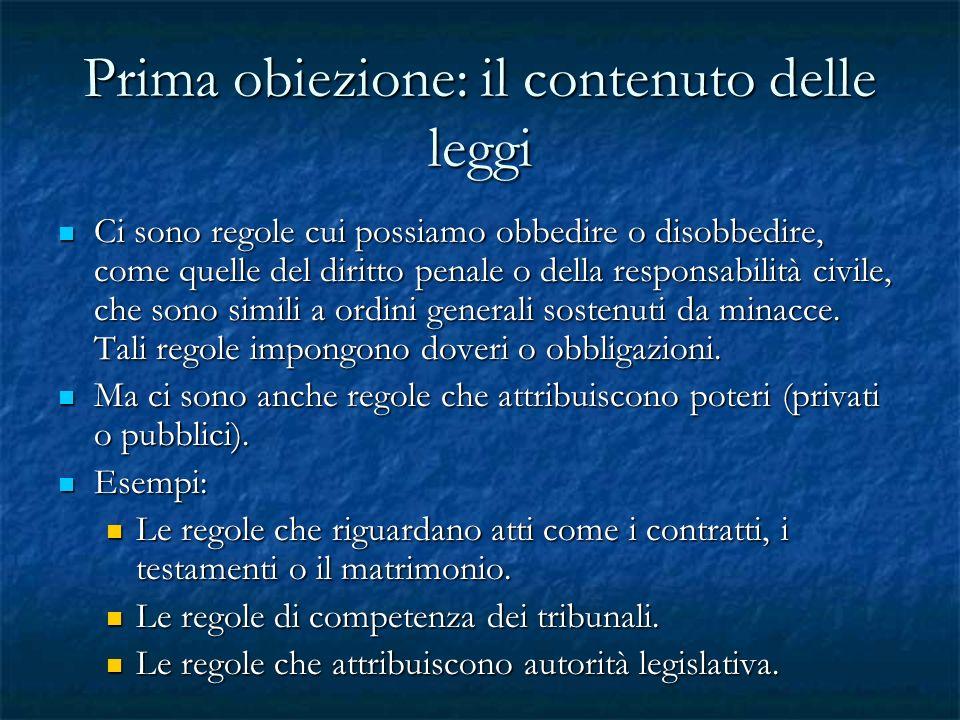 Prima obiezione: il contenuto delle leggi Ci sono regole cui possiamo obbedire o disobbedire, come quelle del diritto penale o della responsabilità ci