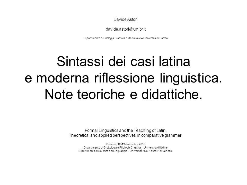 Sintassi dei casi latina e moderna riflessione linguistica. Note teoriche e didattiche. Formal Linguistics and the Teaching of Latin. Theoretical and