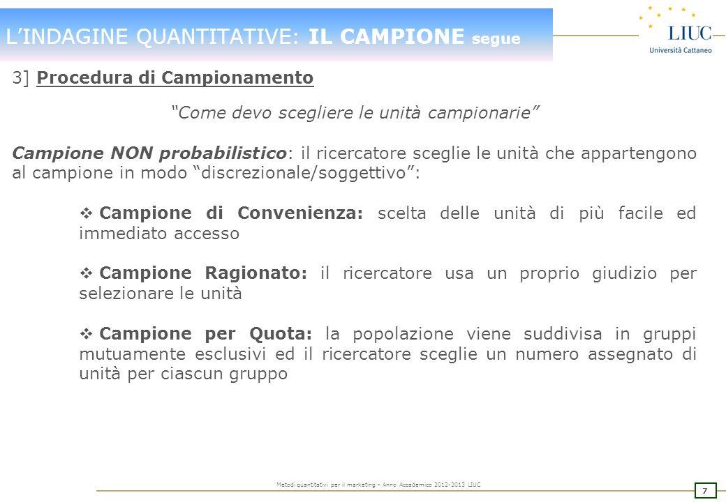 6 Metodi quantitativi per il marketing – Anno Accademico 2012-2013 LIUC LINDAGINE QUANTITATIVE: IL CAMPIONE segue Lerrore statistico: ampcamp.xls 50%