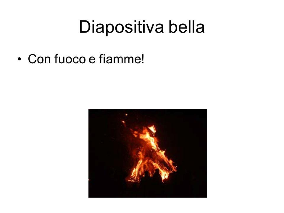 Diapositiva bella Con fuoco e fiamme!