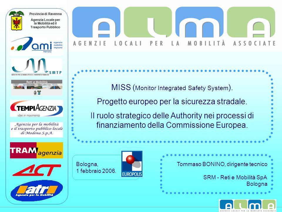 Provincia di Ravenna Agenzia Locale per la Mobilità ed il Trasporto Pubblico Bologna, 1 febbraio 2006. MISS ( Monitor Integrated Safety System ). Prog