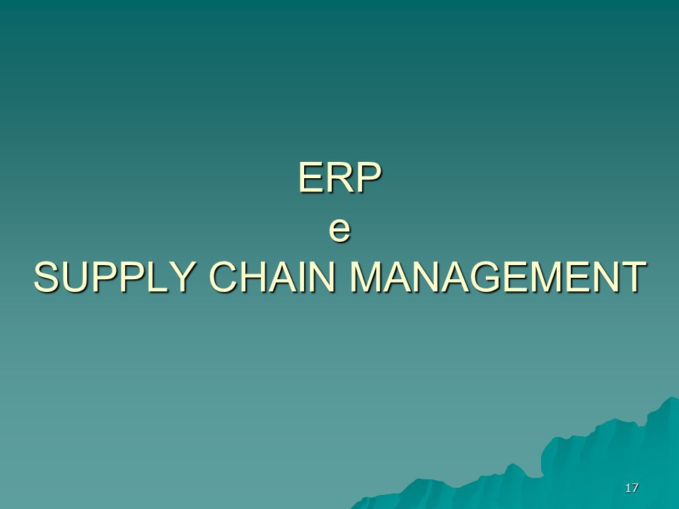 17 ERP e SUPPLY CHAIN MANAGEMENT