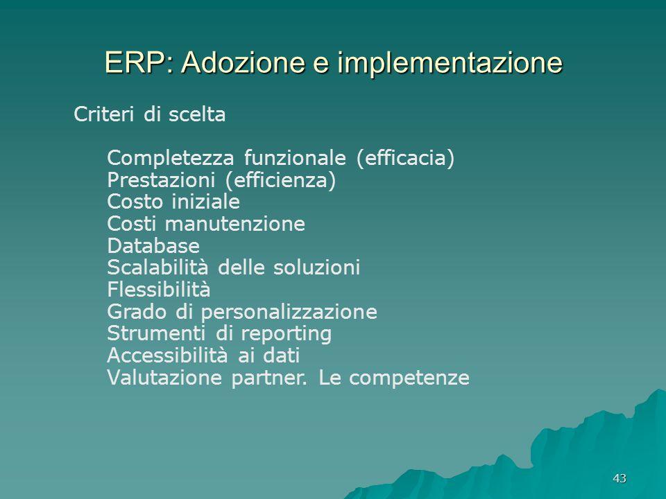 43 Criteri di scelta Completezza funzionale (efficacia) Prestazioni (efficienza) Costo iniziale Costi manutenzione Database Scalabilità delle soluzion