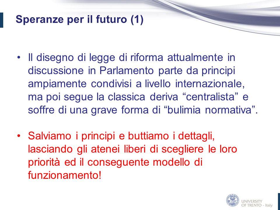 Speranze per il futuro (1) Il disegno di legge di riforma attualmente in discussione in Parlamento parte da principi ampiamente condivisi a livello in