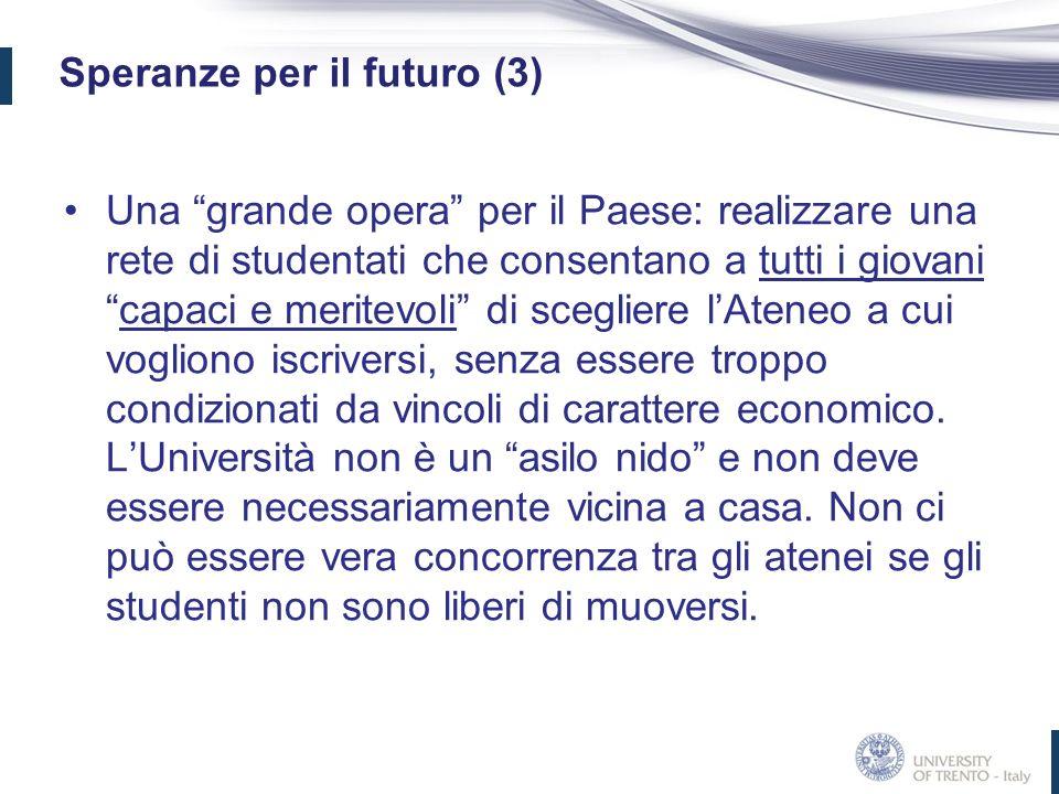 Speranze per il futuro (3) Una grande opera per il Paese: realizzare una rete di studentati che consentano a tutti i giovanicapaci e meritevoli di sce