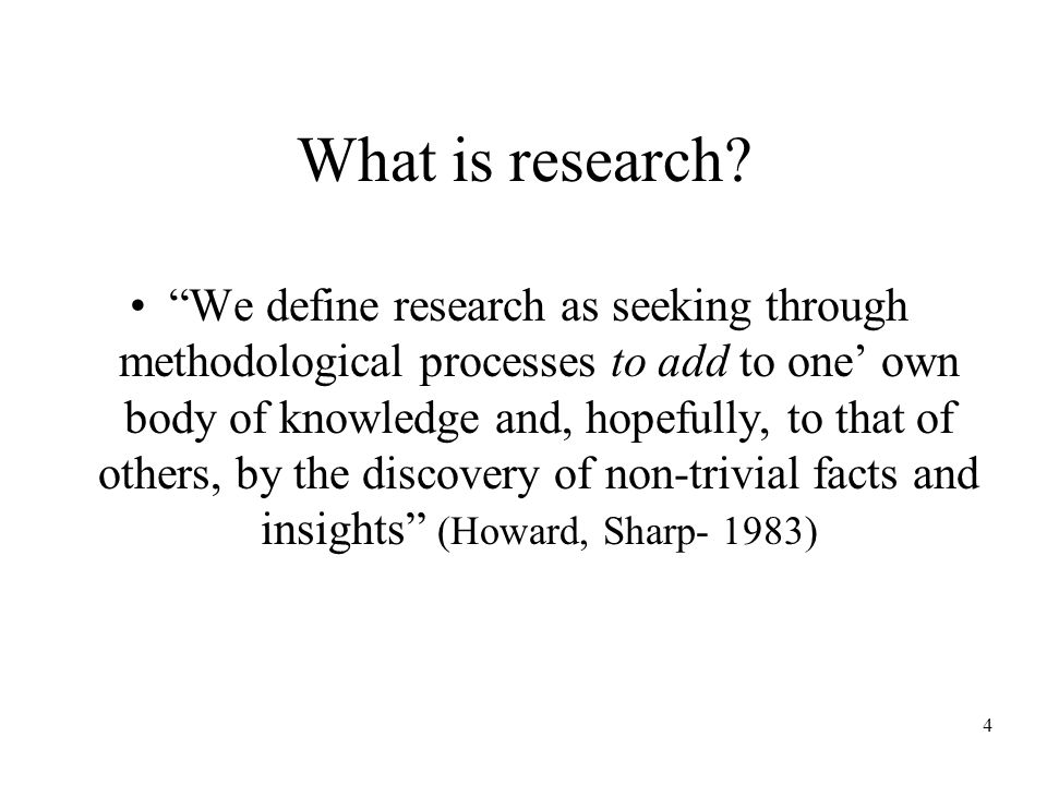4 What is research.
