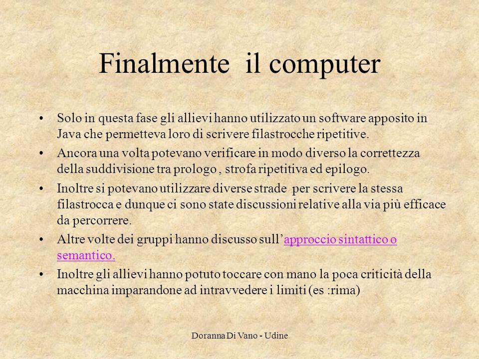 Finalmente il computer Solo in questa fase gli allievi hanno utilizzato un software apposito in Java che permetteva loro di scrivere filastrocche ripe