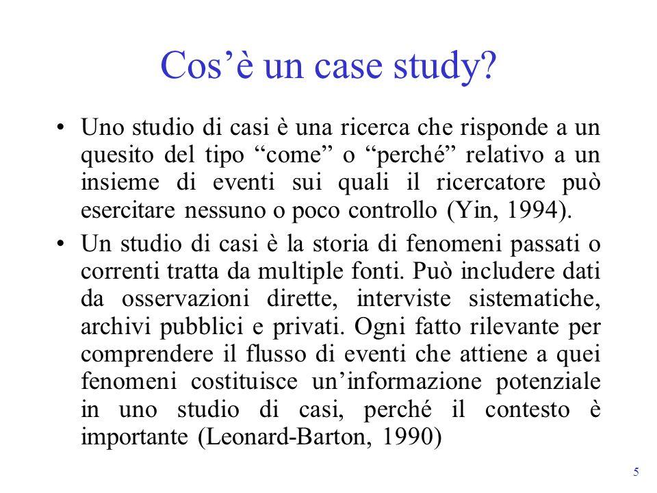 5 Cosè un case study? Uno studio di casi è una ricerca che risponde a un quesito del tipo come o perché relativo a un insieme di eventi sui quali il r