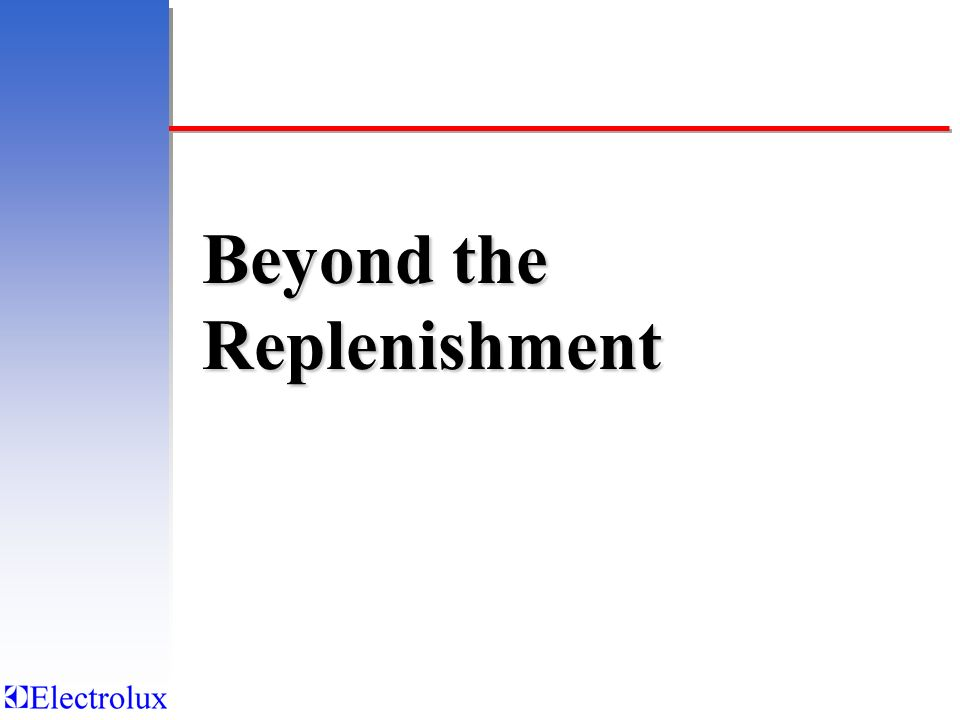 Beyond the Replenishment