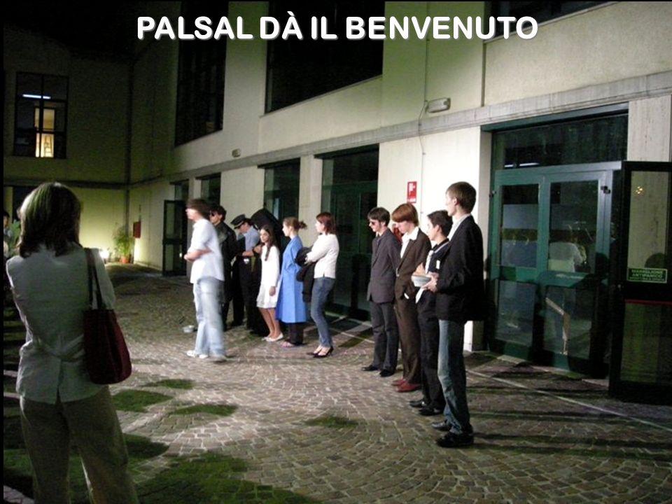 PALSAL DÀ IL BENVENUTO