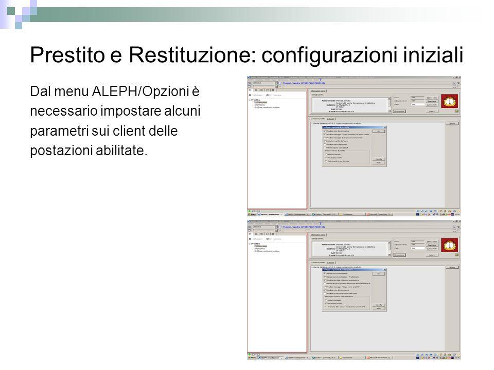Prestito e Restituzione: configurazioni iniziali Dal menu ALEPH/Opzioni è necessario impostare alcuni parametri sui client delle postazioni abilitate.