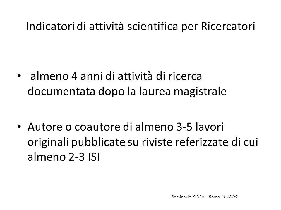 Indicatori di attività scientifica per Ricercatori almeno 4 anni di attività di ricerca documentata dopo la laurea magistrale Autore o coautore di alm