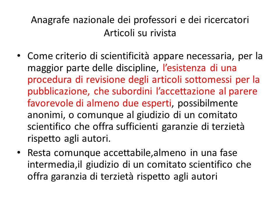 Anagrafe nazionale dei professori e dei ricercatori Articoli su rivista Come criterio di scientificità appare necessaria, per la maggior parte delle d