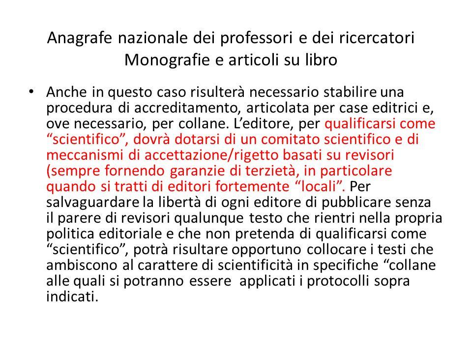 Anagrafe nazionale dei professori e dei ricercatori Monografie e articoli su libro Anche in questo caso risulterà necessario stabilire una procedura d