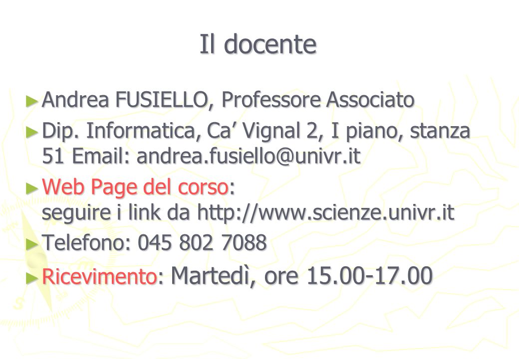 Il docente Andrea FUSIELLO, Professore Associato Andrea FUSIELLO, Professore Associato Dip.