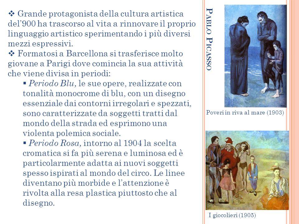 P ABLO P ICASSO Grande protagonista della cultura artistica del900 ha trascorso al vita a rinnovare il proprio linguaggio artistico sperimentando i pi