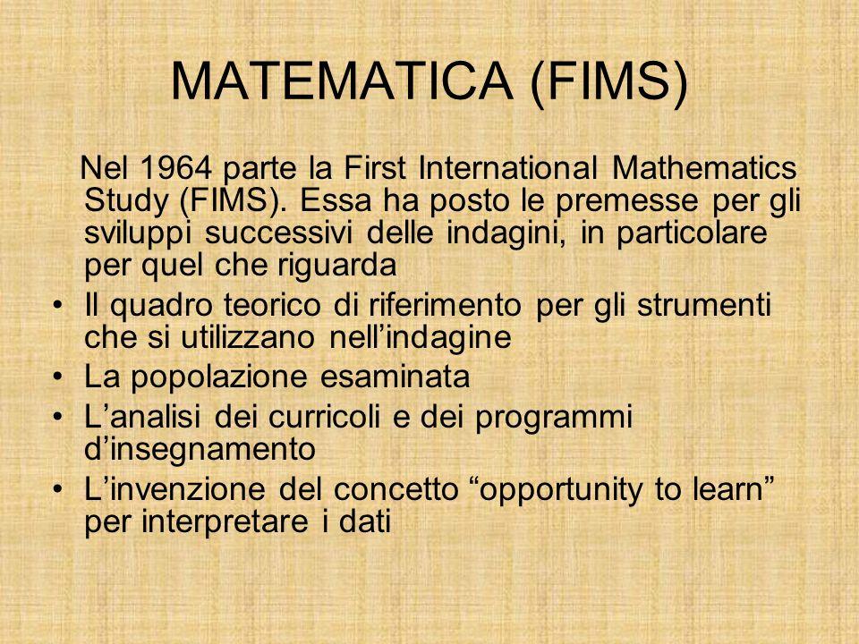 MATEMATICA (FIMS) Nel 1964 parte la First International Mathematics Study (FIMS).