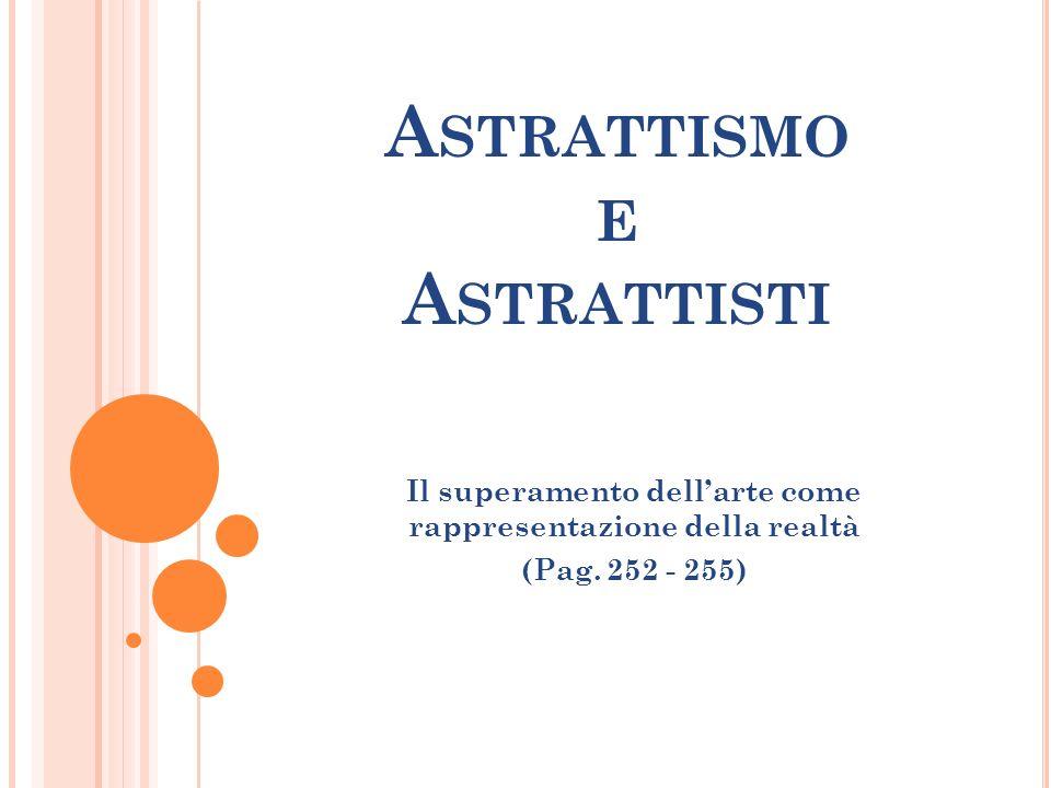 A STRATTISMO E A STRATTISTI Il superamento dellarte come rappresentazione della realtà (Pag. 252 - 255)