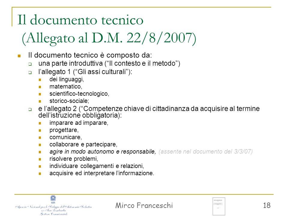 Mirco Franceschi 18 Il documento tecnico (Allegato al D.M. 22/8/2007) Il documento tecnico è composto da: una parte introduttiva (Il contesto e il met