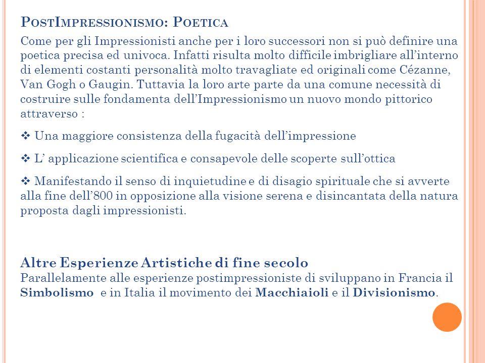 Come per gli Impressionisti anche per i loro successori non si può definire una poetica precisa ed univoca. Infatti risulta molto difficile imbrigliar