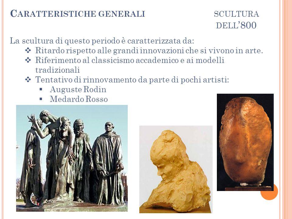 SCULTURA DELL 800 La scultura di questo periodo è caratterizzata da: Ritardo rispetto alle grandi innovazioni che si vivono in arte. Riferimento al cl