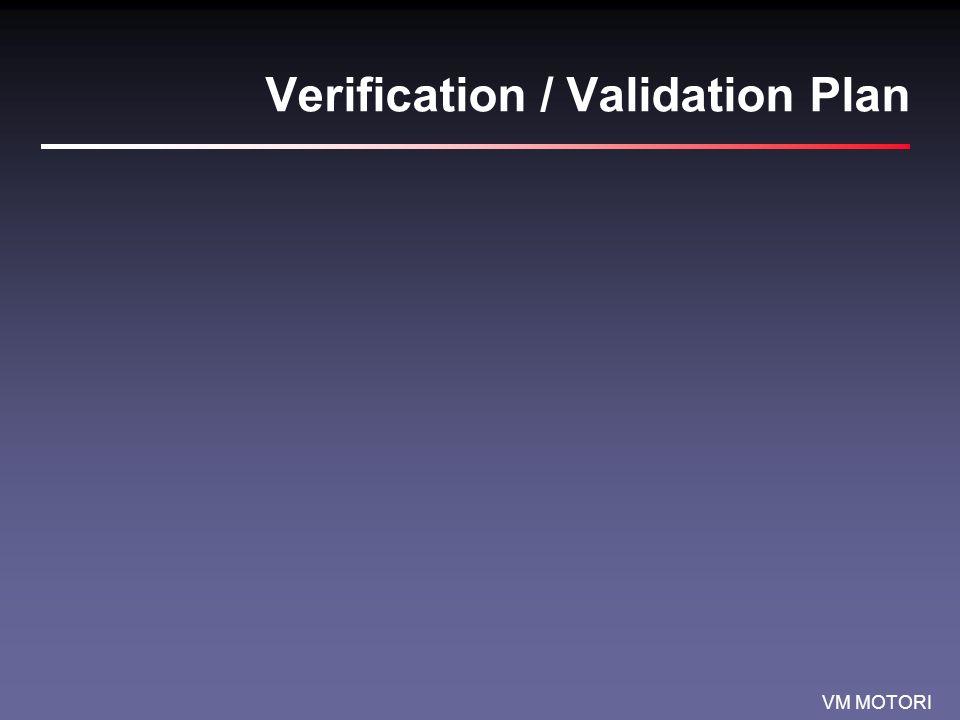 VM MOTORI Verification / Validation Plan
