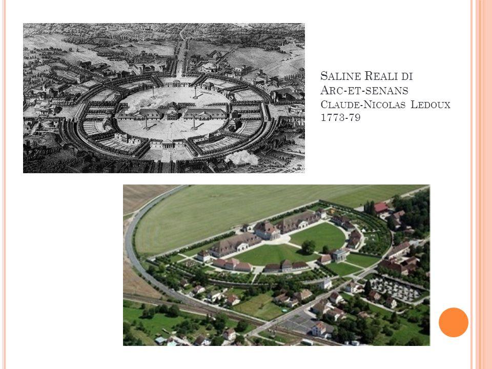 S ALINE R EALI DI A RC - ET - SENANS C LAUDE -N ICOLAS L EDOUX 1773-79