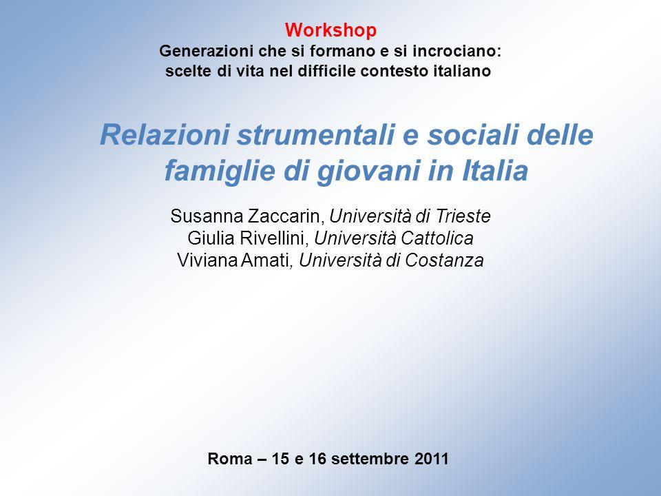 Relazioni strumentali e sociali delle famiglie di giovani in Italia Workshop Generazioni che si formano e si incrociano: scelte di vita nel difficile