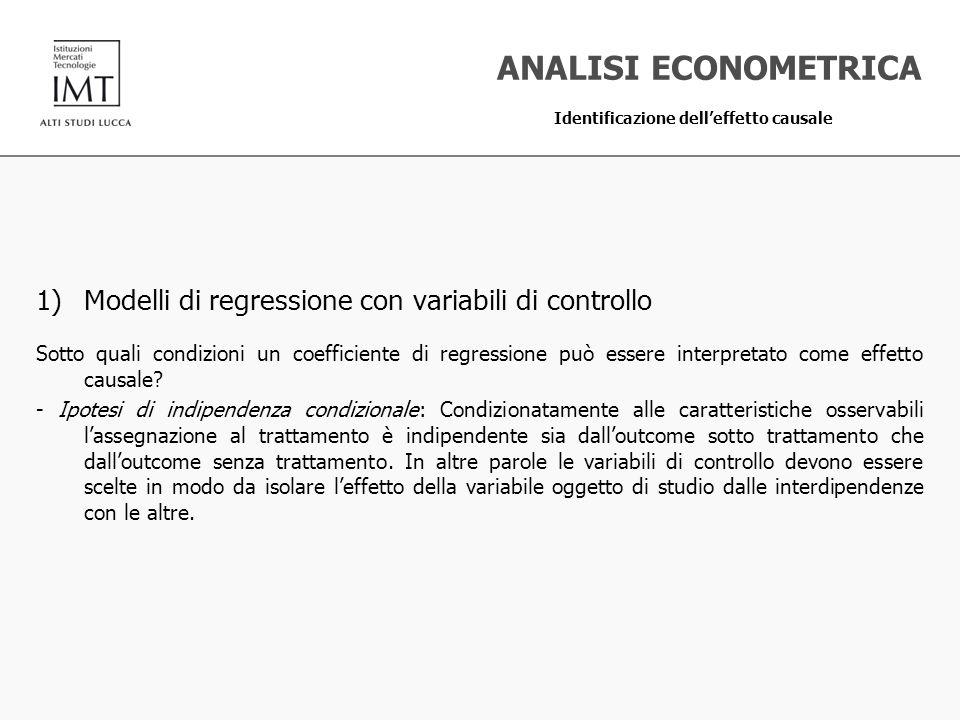 1)Modelli di regressione con variabili di controllo Sotto quali condizioni un coefficiente di regressione può essere interpretato come effetto causale