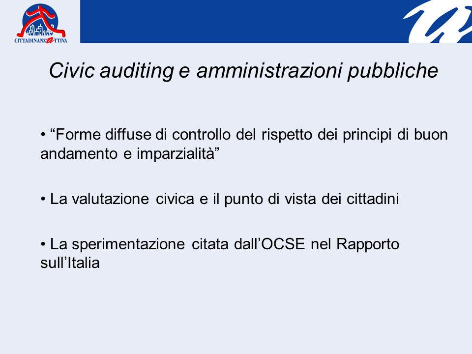 Civic auditing e amministrazioni pubbliche Forme diffuse di controllo del rispetto dei principi di buon andamento e imparzialità La valutazione civica