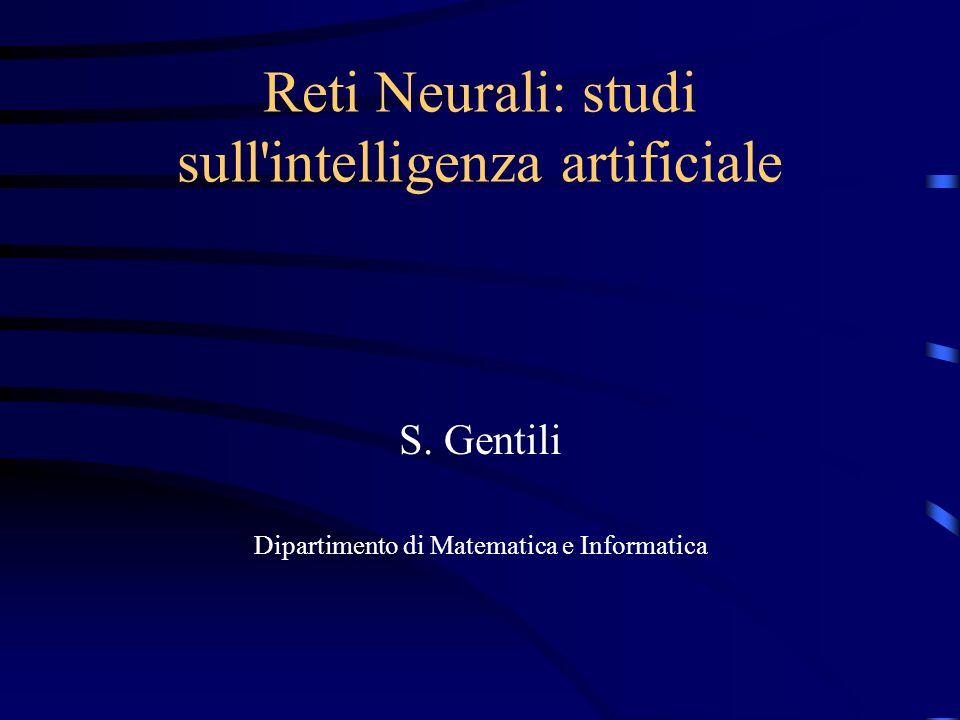 Reti Neurali: studi sull intelligenza artificiale S.