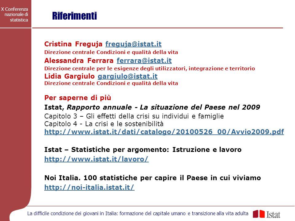 X Conferenza nazionale di statistica La difficile condizione dei giovani in Italia: formazione del capitale umano e transizione alla vita adulta Rifer