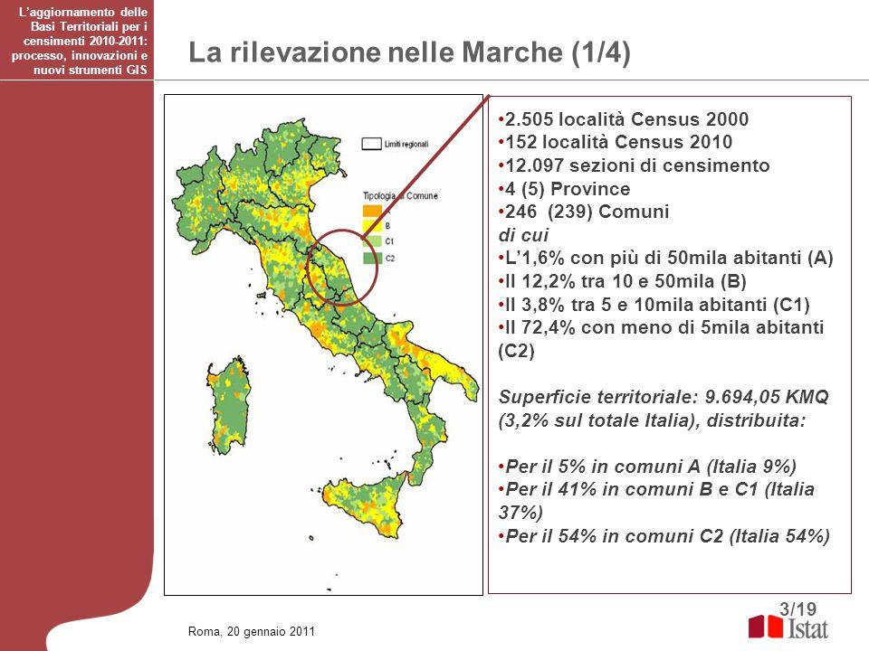 3/19 La rilevazione nelle Marche (1/4) Laggiornamento delle Basi Territoriali per i censimenti 2010-2011: processo, innovazioni e nuovi strumenti GIS