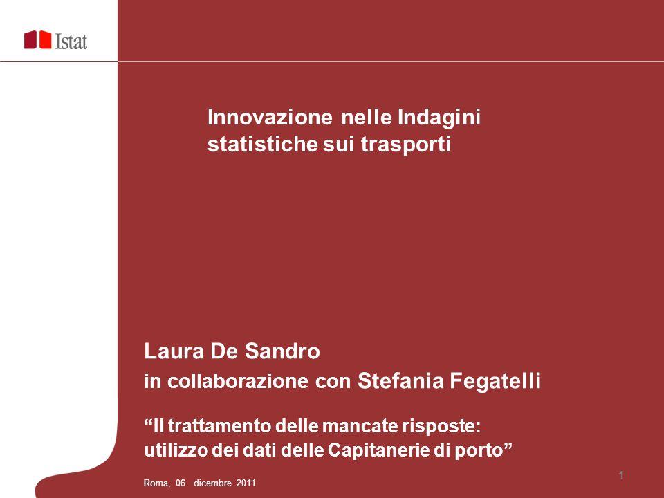 1 Laura De Sandro in collaborazione con Stefania Fegatelli Il trattamento delle mancate risposte: utilizzo dei dati delle Capitanerie di porto Roma, 0