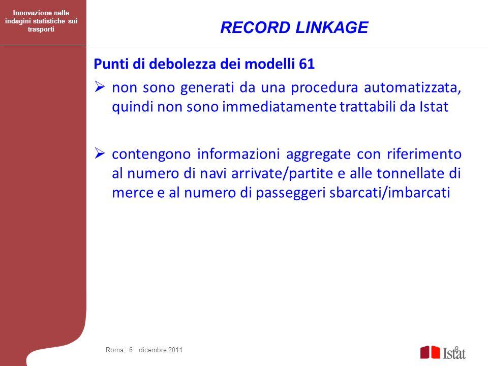 Punti di debolezza dei modelli 61 non sono generati da una procedura automatizzata, quindi non sono immediatamente trattabili da Istat contengono info