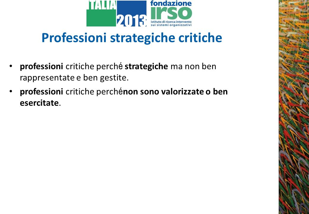 Professioni strategiche critiche professioni critiche perch é strategiche ma non ben rappresentate e ben gestite.