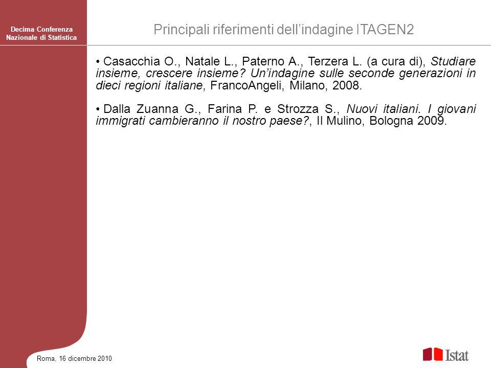 Roma, 16 dicembre 2010 Decima Conferenza Nazionale di Statistica Casacchia O., Natale L., Paterno A., Terzera L. (a cura di), Studiare insieme, cresce