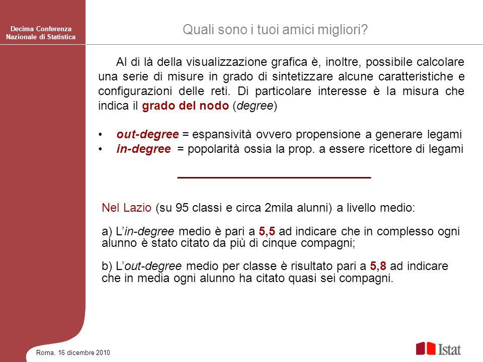 Roma, 16 dicembre 2010 Al di là della visualizzazione grafica è, inoltre, possibile calcolare una serie di misure in grado di sintetizzare alcune cara