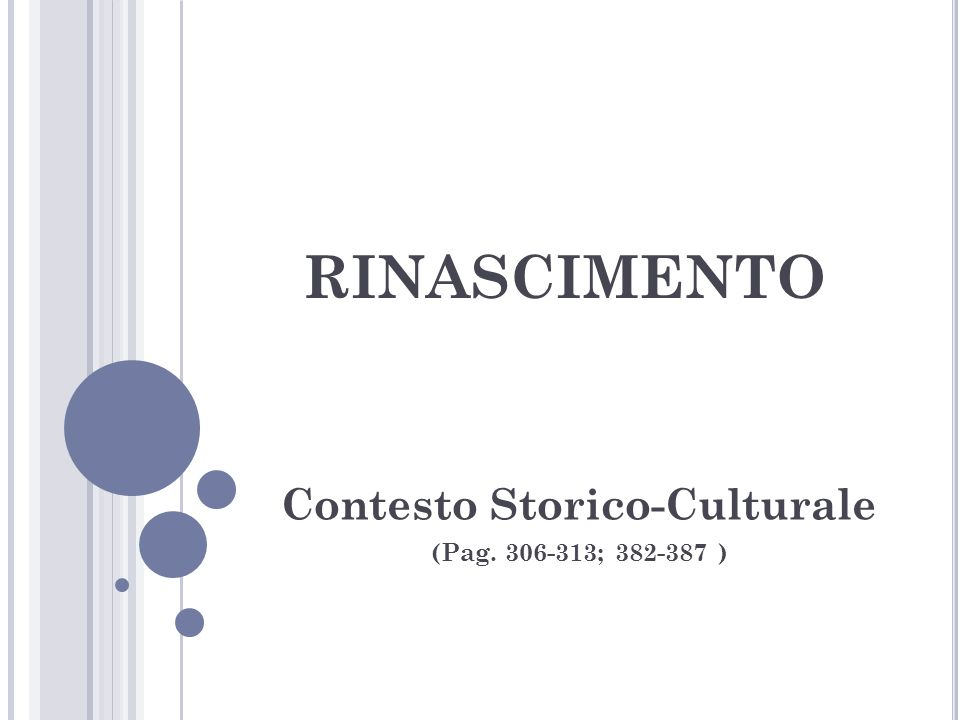 RINASCIMENTO Contesto Storico-Culturale (Pag. 306-313; 382-387 )