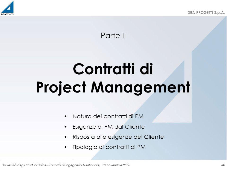 http://clienti.dbaprogetti.it DBA PROGETTI S.p.A. Università degli Studi di Udine - Facoltà di Ingegneria Gestionale, 23 novembre 20055 Contratti di P
