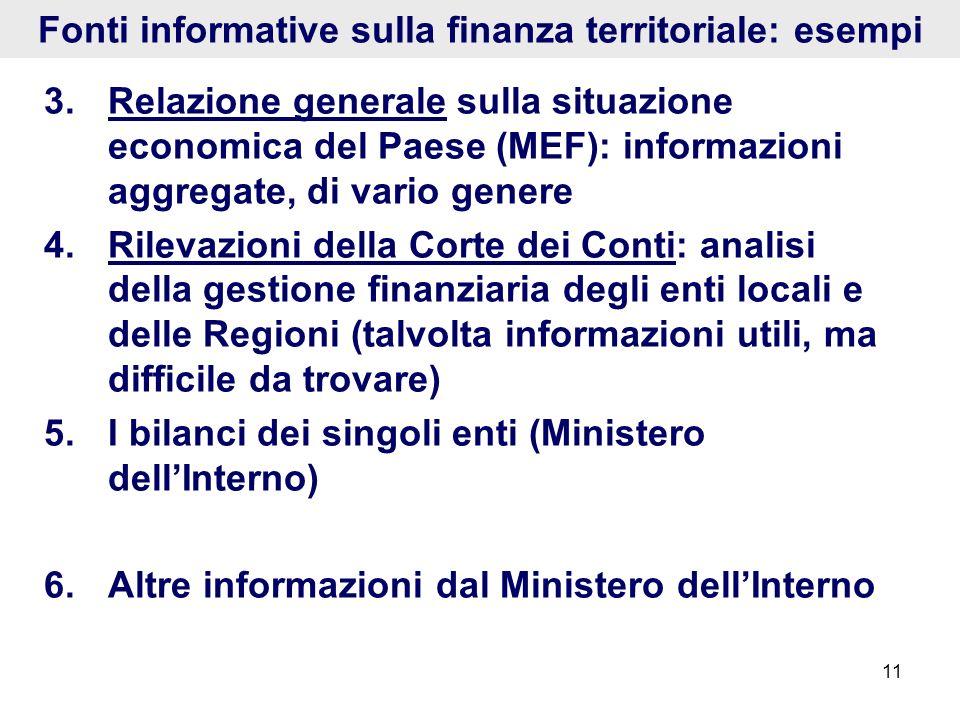 11 Fonti informative sulla finanza territoriale: esempi 3.Relazione generale sulla situazione economica del Paese (MEF): informazioni aggregate, di va