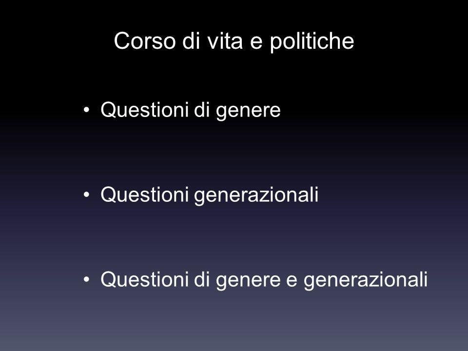 Corso di vita e politiche Questioni di genere Questioni generazionali Questioni di genere e generazionali