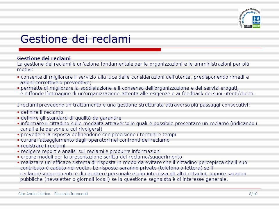 Ciro Annicchiarico – Riccardo Innocenti 8/10 Gestione dei reclami La gestione dei reclami è unazione fondamentale per le organizzazioni e le amministr