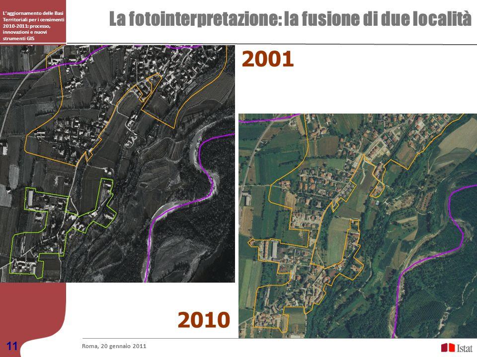 Laggiornamento delle Basi Territoriali per i censimenti 2010-2011: processo, innovazioni e nuovi strumenti GIS La fotointerpretazione: la fusione di d