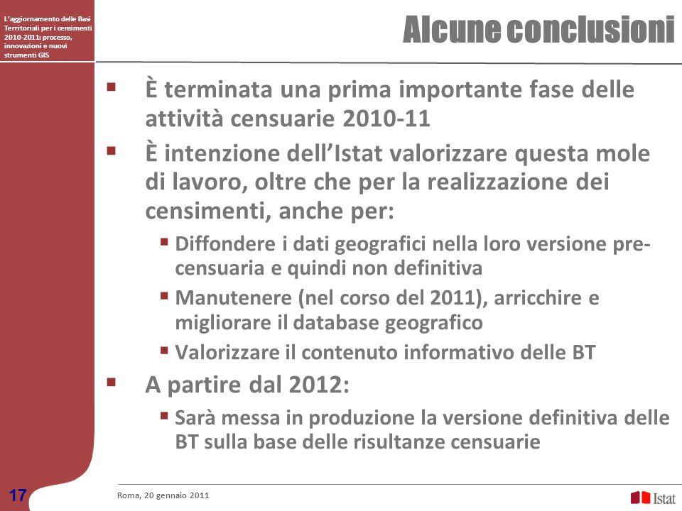 Laggiornamento delle Basi Territoriali per i censimenti 2010-2011: processo, innovazioni e nuovi strumenti GIS Alcune conclusioni Roma, 20 gennaio 201