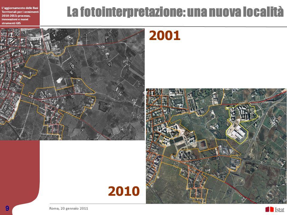 Laggiornamento delle Basi Territoriali per i censimenti 2010-2011: processo, innovazioni e nuovi strumenti GIS La fotointerpretazione: una nuova local