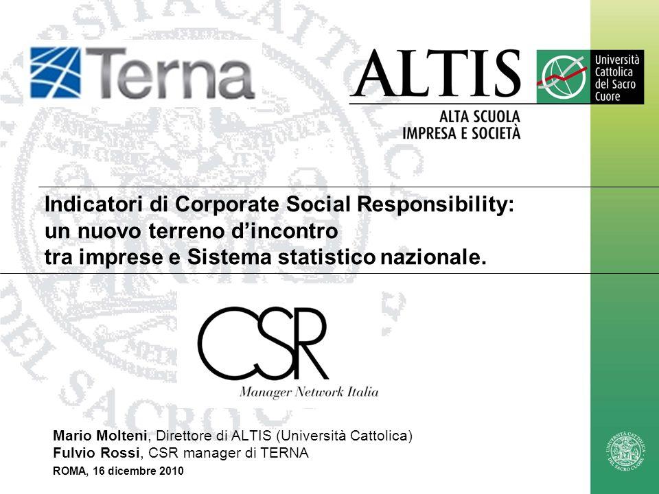 1 Indicatori di Corporate Social Responsibility: un nuovo terreno dincontro tra imprese e Sistema statistico nazionale. Mario Molteni, Direttore di AL